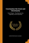 Image for CONSTANTINE THE GREAT AND CHRISTIANITY: