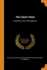 Image for THE GANTT CHART: A WORKING TOOL OF MANAG