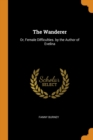 Image for The Wanderer : Or, Female Difficulties. by the Author of Evelina