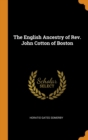 Image for The English Ancestry of Rev. John Cotton of Boston