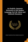 Image for An English-Japanese Dictionary of the Spoken Language, by E.M. Satow and Ishibashi Masakata