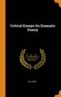 Image for Critical Essays on Dramatic Poetry