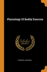 Image for Physiology of Bodily Exercise