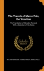 Image for The Travels of Marco Polo, the Venetian : The Translation of Marsden Revised, with a Selection of His Notes