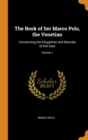 Image for The Book of Ser Marco Polo, the Venetian : Concerning the Kingdoms and Marvels of the East; Volume 1