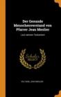 Image for Der Gesunde Menschenverstand Von Pfarrer Jean Meslier : Laut Seinem Testament