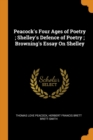 Image for Peacock's Four Ages of Poetry; Shelley's Defence of Poetry; Browning's Essay on Shelley
