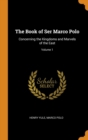 Image for The Book of Ser Marco Polo : Concerning the Kingdoms and Marvels of the East; Volume 1