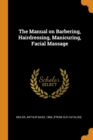 Image for The Manual on Barbering, Hairdressing, Manicuring, Facial Massage