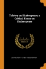 Image for Tolstoy on Shakespeare; A Critical Essay on Shakespeare