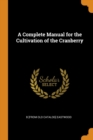 Image for A Complete Manual for the Cultivation of the Cranberry