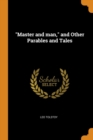 Image for Master and Man, and Other Parables and Tales