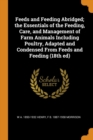 Image for Feeds and Feeding Abridged; The Essentials of the Feeding, Care, and Management of Farm Animals Including Poultry, Adapted and Condensed from Feeds and Feeding (18th Ed)