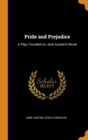 Image for Pride and Prejudice : A Play, Founded on Jane Austen's Novel