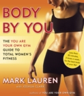 Image for Body by you  : the you are your own gym guide to total fitness for women