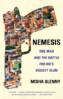Image for Nemesis : One Man and the Battle for Rio's Biggest Slum