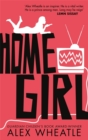 Image for Home girl  : the miseducation of Naomi Brisset