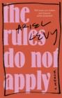 Image for The rules do not apply  : a memoir