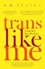 Image for Trans like me  : a journey for all of us