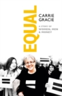 Image for Equal  : a story of women, men & money