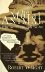 Image for The moral animal  : evolutionary psychology and everyday life