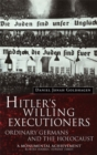 Image for Hitler's willing executioners  : ordinary Germans and the Holocaust