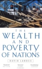 Image for The wealth and poverty of nations  : why some are so rich and some so poor