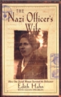 Image for The Nazi officer's wife  : how one Jewish woman survived the Holocaust
