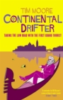 Image for Continental drifter  : taking the low road with the first grand tourist