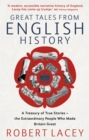 Image for Great tales from English history  : a treasury of true stories - the extraordinary people who made Britain great