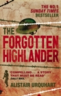 Image for The forgotten Highlander  : my incredible story of survival during the war in the Far East