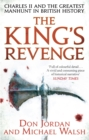 Image for The King's revenge  : Charles II and the greatest manhunt in British history