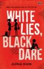 Image for White lies, black dare