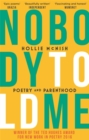Image for Nobody told me  : poetry and parenthood