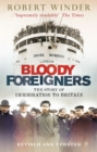 Image for Bloody foreigners  : the story of immigration to Britain