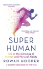 Image for Superhuman  : life at the extremes of mental and physical ability