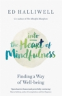 Image for Into the heart of mindfulness  : finding a way of well-being