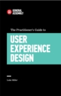 Image for The practitioner's guide to user experience design