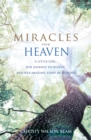 Image for Miracles from heaven  : a little girl, her journey to heaven and her amazing story of healing