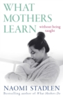 Image for What mothers learn  : without being taught
