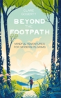 Image for Beyond the footpath  : mindful adventures for modern pilgrims