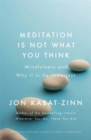 Image for Meditation is not what you think  : mindfulness and why it is so important