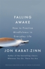 Image for Falling awake  : how to practice mindfulness in everyday life