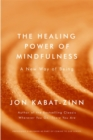 Image for The healing power of mindfulness  : a new way of being