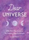 Image for Dear universe  : 200 mini-meditations for instant manifestations