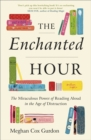Image for The enchanted hour  : the miraculous power of reading aloud in the age of distraction