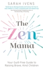 Image for The zen mama