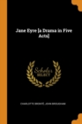 Image for Jane Eyre [a Drama in Five Acts]