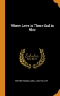 Image for Where Love Is, There God Is Also