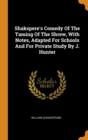 Image for Shakspere's Comedy of the Taming of the Shrew, with Notes, Adapted for Schools and for Private Study by J. Hunter